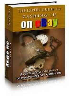 Product picture The Expert Guide to Cashing in on eBay - PLR